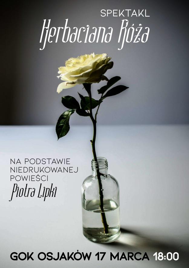 2018 03 herbaciana roza - Spektakl Herbaciana Róża