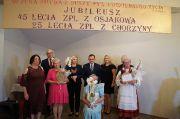 45 lecie ZPL z Osjakowa oraz 25 lecie ZPL z Chorzyny
